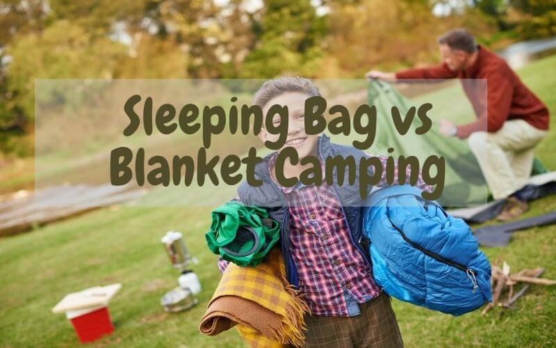 Sleeping-Bag-vs-Blanket-Camping