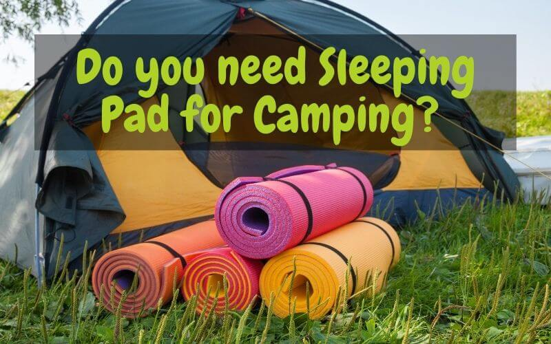 do-you-need-sleeping-pads-for-camping
